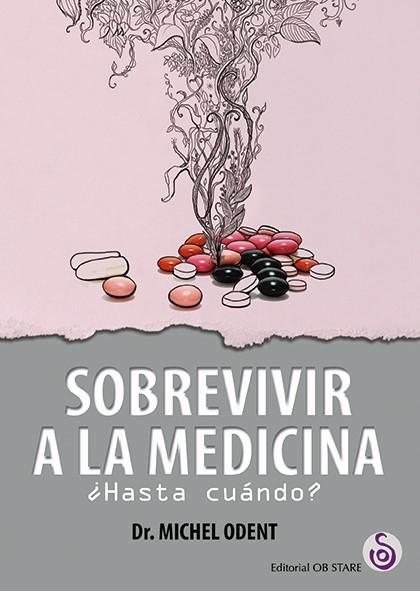 Sobrevivir a la medicina. ¿Hasta cuándo?