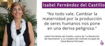 """ISABEL FERNÁNDEZ DEL CASTILLO: """"CAMBIAR LA MATERNIDAD POR LA PRODUCCIÓN DE SERES HUMANOS NOS PONE EN UNA DERIVA PELIGROSA E INJUSTA"""""""