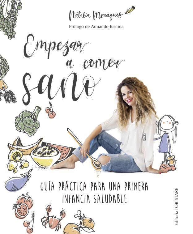 Empezar a comer sano de Natalia Moragues